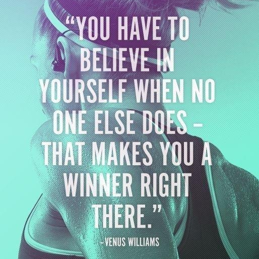 Venus Williams quote believe in yourself