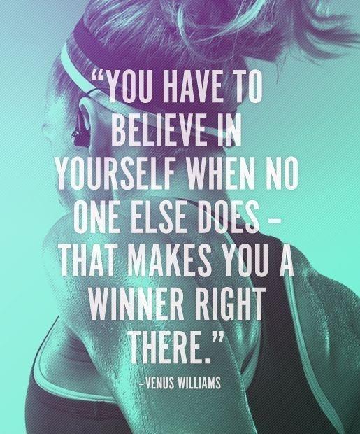 Venus Williams quote believe in yourself